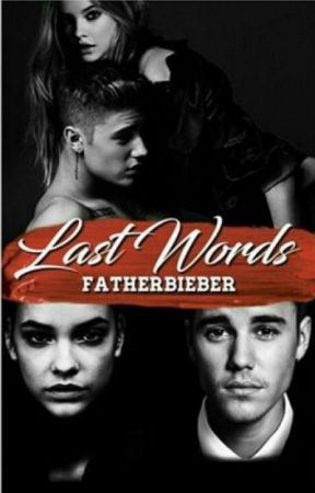 Last Words | j.b | ddlg by fatherbieber