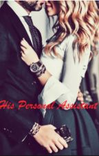 His Personal Assistant by High_Hopes_and_Dream