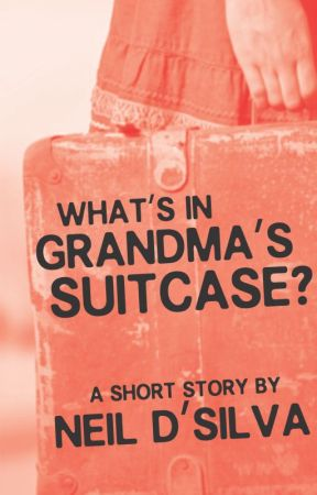 What's in Grandma's Suitcase? by NeilDSilva