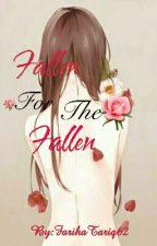 Fallen For The Fallen by FarihaTariq62