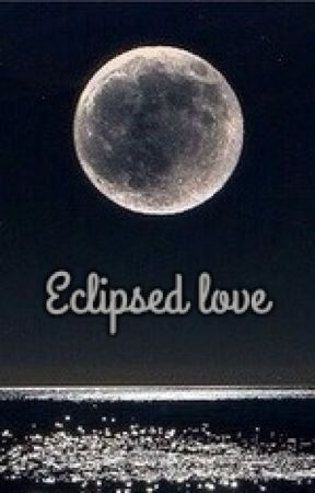 Eclipsed love by cott0ncandysunset