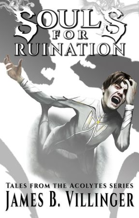 Souls for Ruination (Short-stories) by JamesVillinger