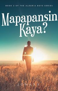 Mapapansin Kaya (Alegria Boys #2) (Published under Pop Fiction, and MPress) cover