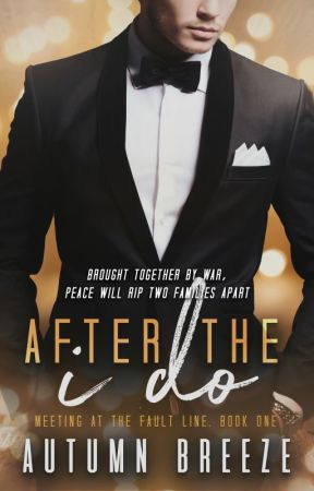 After The I Do : Meeting At The Fault Line Book #1 ✓ (available for purchase) by Autumn_Breeze