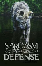 Sarcasm is my only defense od nikA0001