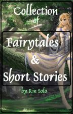 FAIRYTALES/SHORT STORIES Collection by LonelyHuntress28
