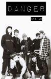 Danger // BTS Fanfic cover