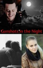 Gunshots in the Night (Chicago P.D.) by 1774Hemmings
