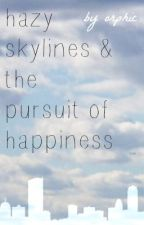 Hazy Skylines & the Pursuit of Happiness by orphic