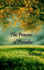 The Princess of Paradise by Imraah