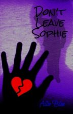 Don't Leave Sophie by 828BlueDragon