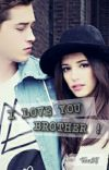 I LOVE YOU, BROTHER! [COMPLETED] cover