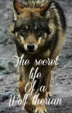 The Secret Life Of A Wolf Therian by Blaze7747