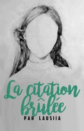 La citation brûlée by Lausiia