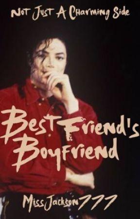 Best Friend's Boyfriend || Michael Jackson by MissJackson777