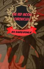 The Red MOON Chronicles by DavidRohlic