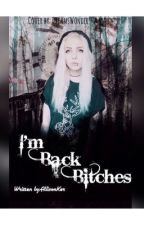 I'm Back Bitches by itsallisonkerr