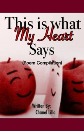 This Is What My Heart Says (Poem Compilation) by BeMeChan