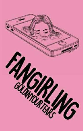 Fangirling by goldinyourtears
