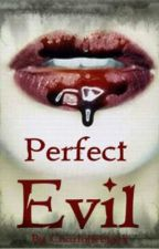 Perfect Evil by Charlotteblack
