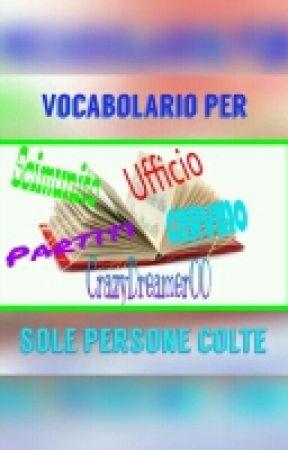 Vocabolario per sole persone colte by CrazyDreamer00