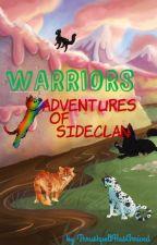 Warriors: Adventures of SideClan by ThrushpeltHasArrived
