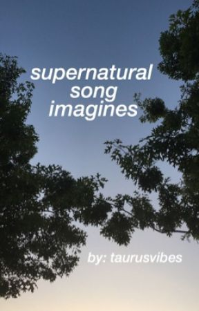 Supernatural Song Imagines by taurusvibes