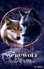 Werewolf Stories of Wattpad by hfelicia