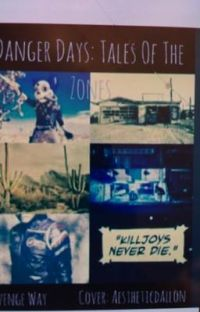 The Tale Of The Zones: A Danger Days Fanfiction(book 1) cover