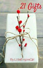 21 Gifts by LittleEmpireGirl