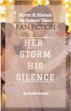Her Storm His Silence-A Storm & Silence Fan Fiction by SuperGurl1998