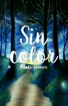 Sin color. [Reescribiendo] by Potato-Forever