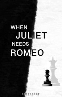 WHEN JULIET NEEDS ROMEO cover
