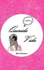 Querida Vida by AlicePacheco357