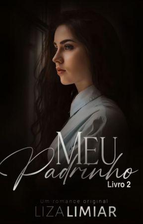 Meu Padrinho 2 - Em revisão  by LizaLimiar