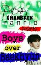 Boys Over Baekhyun - CHANBAEK FF ✔ by ParkBaekkie