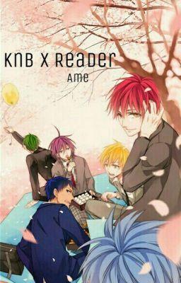 Đọc truyện (HOÀN) [Kuroko no Basket] KnB x reader