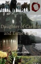 Daughter of Carlisle and Esme Cullen by MalfoysWifey20