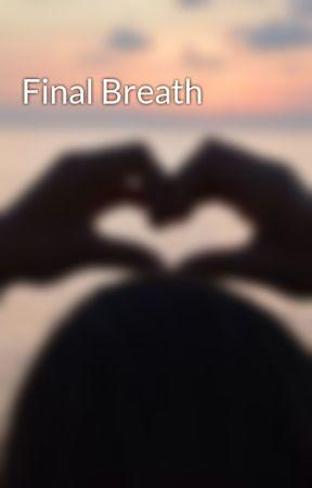 Final Breath by SilentInnocences