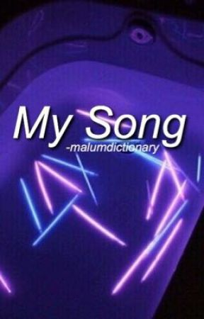 My Song    rants by malumdictionary