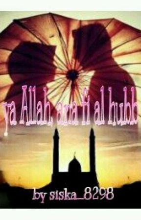 Ya Allah, Ana Fi Alhubb (selesai) by Zolovelypeony