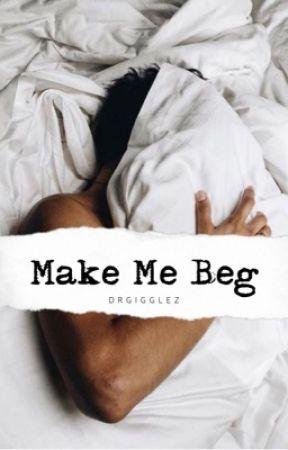 Make Me Beg!     (ManxBoy, Dom/Sub) by DrGigglez