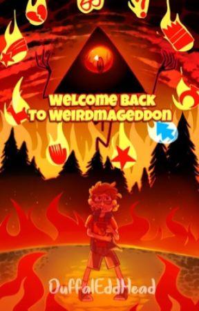 Welcome Back To Weirdmageddon | Bill Cipher X Reader  by DuffalEddHead