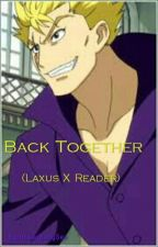 (Laxus X Reader) Back Together ❌Discontinued❌ by TehOGPotato