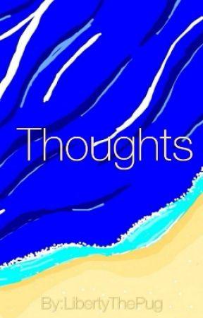 Thoughts. by LibertyThePug