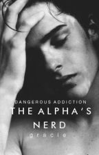 The Alpha's Nerd by grraciie_