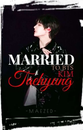 Married to BTS Kim Taehyung (On-Going) by memaeyah