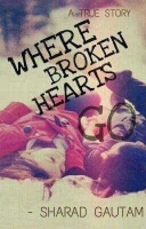 Where Broken Hearts Go <3 by sharadboybiebs
