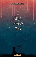 I Only Need You by YoonSoo-Jin