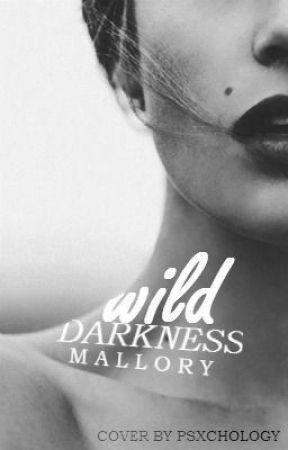 Wild Darkness by xMalloryx3